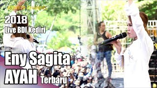 Video ENY SAGITA AYAH TERBARU LIVE BDI KEDIRI 2018 download MP3, 3GP, MP4, WEBM, AVI, FLV Mei 2018