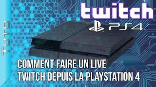 Comment faire un Live sur Twitch depuis la PlayStation 4   Tuto