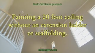 Without Drips How to edge and paint a 20 foot ceiling without scaffolding or an extension ladder