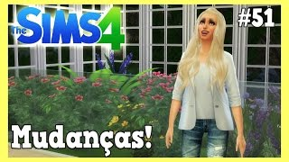 MUDANÇAS! - THE SIMS 4 #51