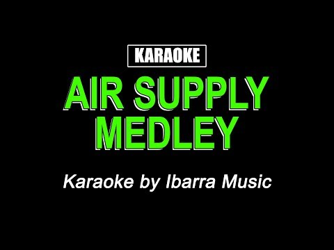 Karaoke - Air Supply Medley