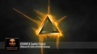KSHMR & Sophie Francis - Wildcard Of A Dime (EN5NARE Mashup)