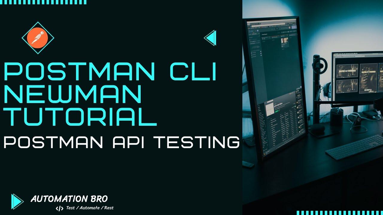 Postman Newman Tutorial | Postman API Testing