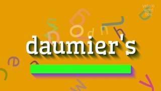 """How to say """"daumier's""""! (High Quality Voices)"""