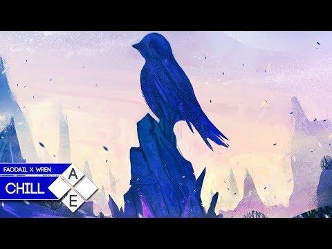 Faodail - Wren (Initiation Remix) | Chill