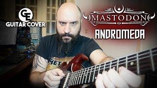 Mastodon - Andromeda - Guitar Cover