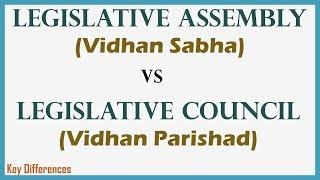 Legislative Assembly (Vidhan Sabha) Vs Legislative Council (Vidhan Parishad)
