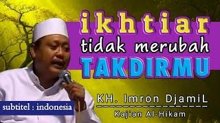 Download lagu Al Hikam KH Imron Jamil Ikhtiar Tidak Merubah Takdirmu