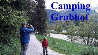 Camping Grubhof /Österreich - Anreise und Erkundungstour