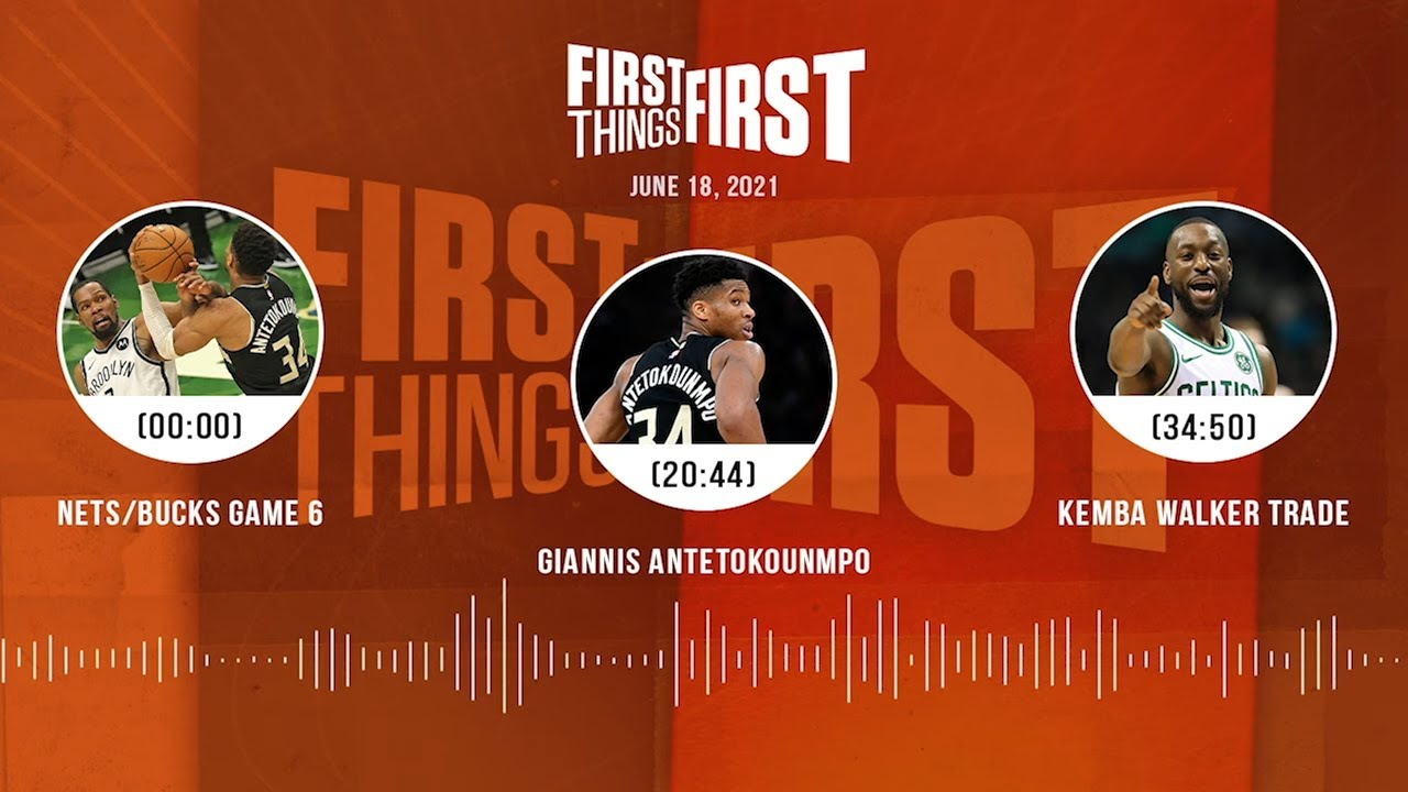 Nets/Bucks, Giannis, Kemba Walker trade (6.18.21) | FIRST THINGS FIRST Audio Podcast