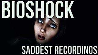 Top 6 Saddest Recordings In The Bioshock Series