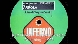 Ruff Drivers - Presents: Arrola - Dreaming - 1998