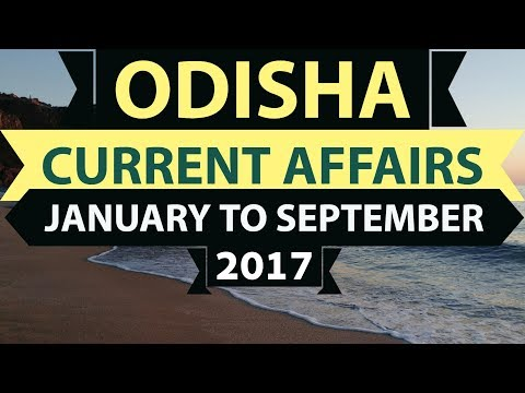 Odisha GK & Current Affairs 2017 - Part 1 - January to September - OPSC Group 1 & 2 Police Odia Jobs