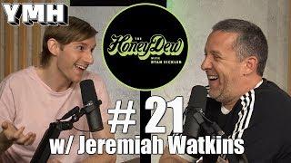 HoneyDew Podcast #21| Jeremiah Watkins