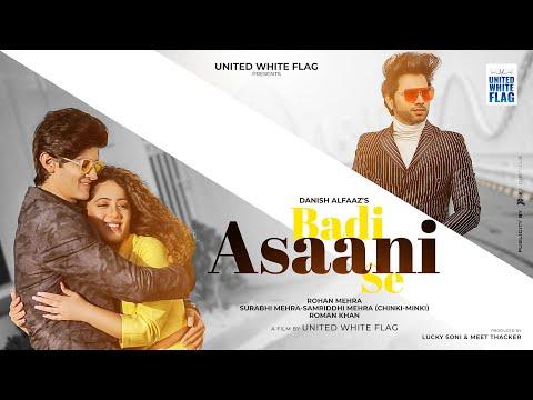 Badi Asaani Se (Full Video) | Danish Alfaaz Ft. Rohan Mehra & Chinki Minki | United White Flag