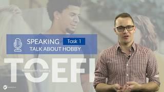 TOEFL Independent Speaking Task 1 - Talk about hobbies