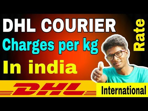 DHL COURIER CHARGES, INTERNATIONAL COURIER CHARGES OF DHL,COURIER CHARGES PER KG IN INDIA,DHL RATE