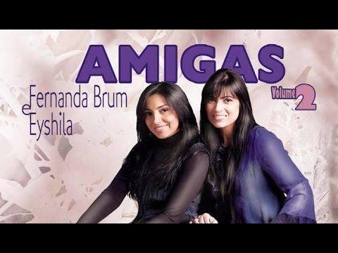 2 BRUM BAIXAR EYSHILA AMIGAS E FERNANDA PLAYBACK CD