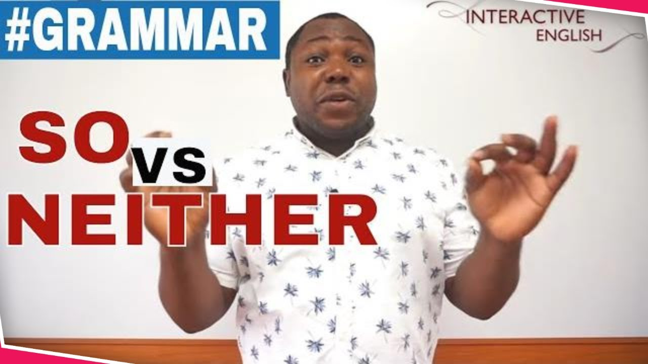 So do I Vs Neither do I - To & Either in English - English Grammar Lesson