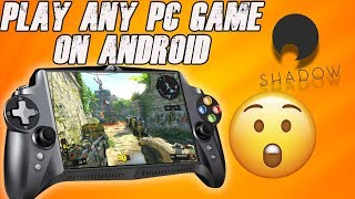 Play Any Pc Game On Your Android Device!!!   Shadow Tutorial 2019