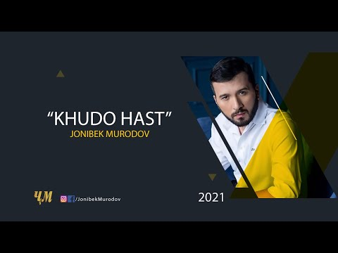 Jonibek Murodov - Khudo hast 2021 (Music Version)