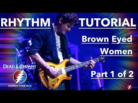 John Mayer Guitar Lesson - Brown Eyed Women Chords With Dead and Company - PART 1