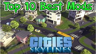 Top 10 Must Have Mods For Cities Skylines !