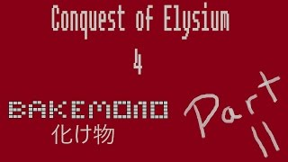 Conquest of Elysium 4 - Bakemono Epic Play - Part 2