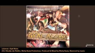 Lavaman | GYAL ALONE [2012 Grenada Soca][Muddy Jab Riddim, Wetty Beatz Productions]