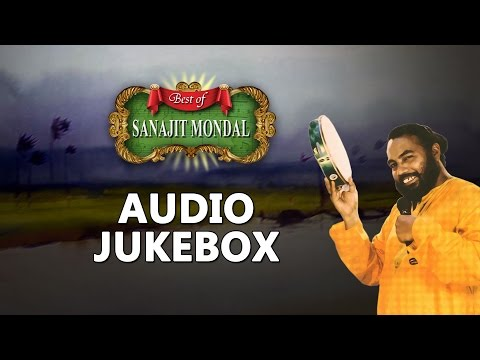 Best of Sanajit Mondal | Top Bengali Folk Songs Jukebox