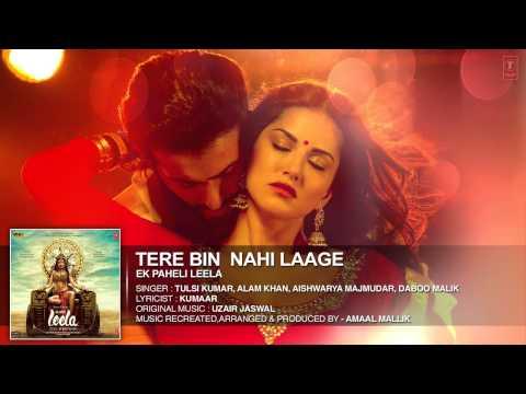 'Tere Bin Nahi Laage' FullAudioTuls0i KumarEk Paheli Leela