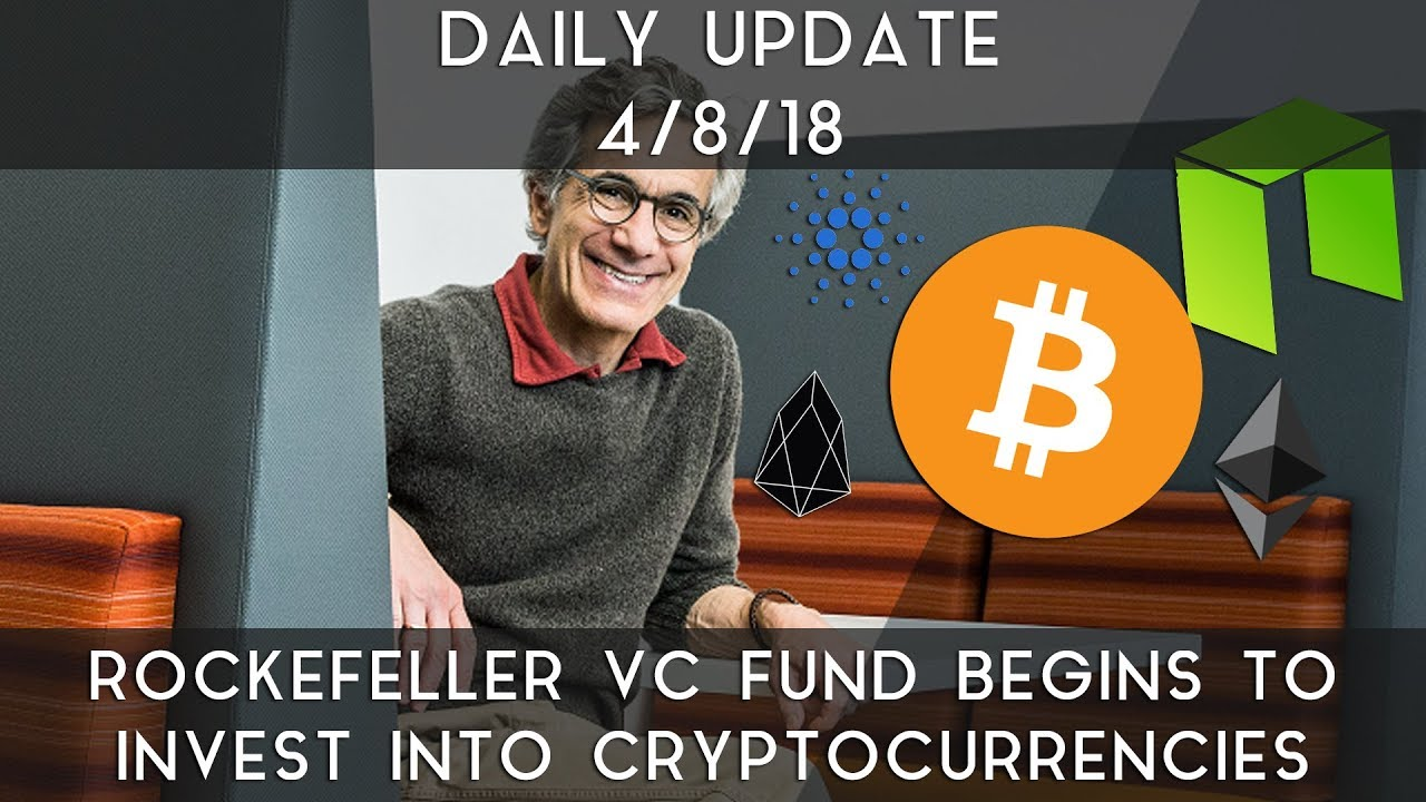 daily-update-4-8-2018-rockefeller-fund-invests-in-cryptocu