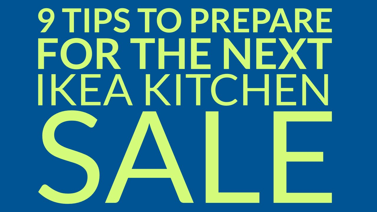 IKEA Kitchen Sale | 9 Tips To Prepare For The Next IKEA Kitchen ...