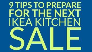 Ikea Kitchen Sale | 9 Tips To Prepare For The Next Ikea Kitchen Sale