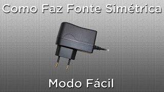 Como fazer fonte simétrica - circuito fácil de montar