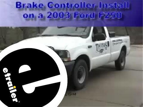 trailer brake controller install ford f250 etrailer com trailer brake controller install ford f250 etrailer com