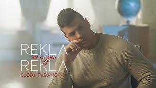 SLOBA RADANOVIC  REKLA MI JE REKLA (OFFICIAL VIDEO) 4K