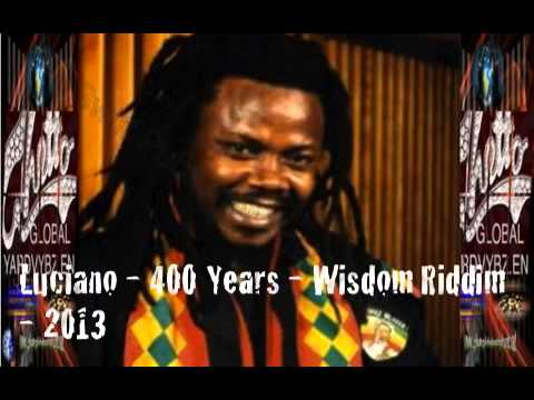 Luciano - 400 Years - Wisdom Riddim - 2013