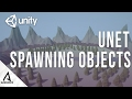 UNET | Spawning Objects Over Network - (