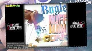 Bugle - Nuff Man Gone [SWA Riddim] Aug 2012