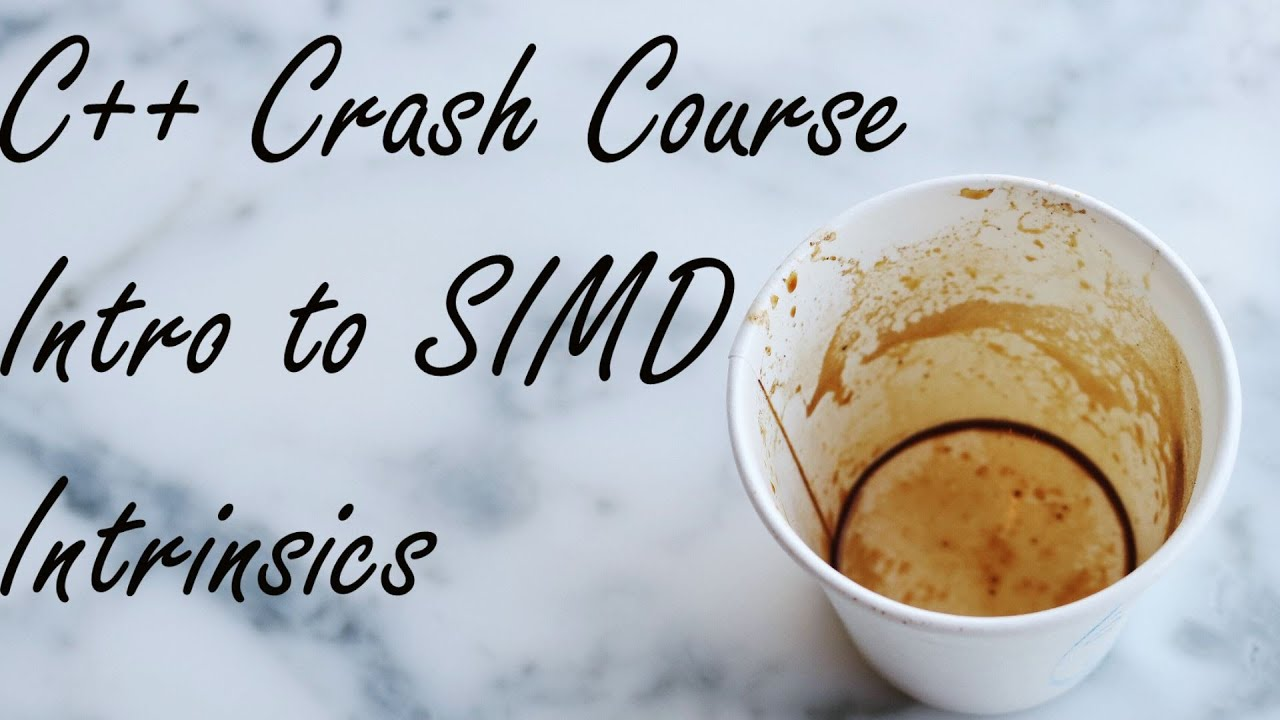 C++ Crash Course: Intro to SIMD Intrinsics