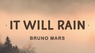 Bruno Mars - It Will Rain (Lyrics)