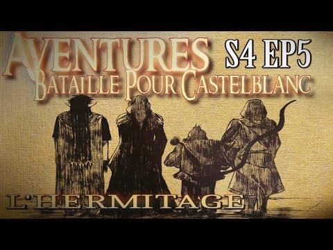 Aventures Bataille pour Castelblanc - Episode 5 - L'Hermitage