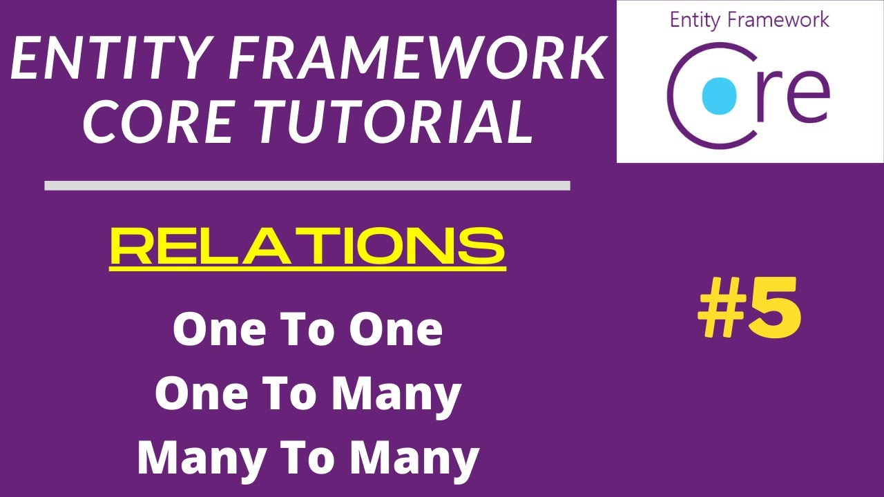 Relations | One to One | One to Many | Many to Many | EFCore Tutorial