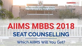 AIIMS MBBS 2018 SEAT Counselling - Which AIIMS Will You Get