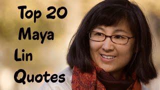 Top 20 Maya Lin Quotes (Author of Boundaries)