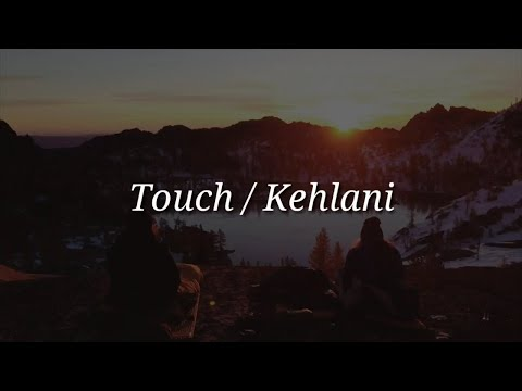 Kehlani - Touch (Lyrics)