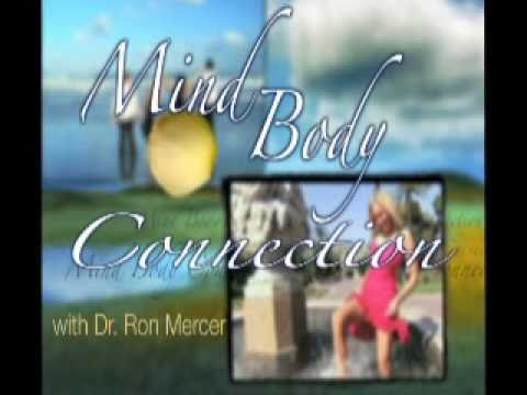 Mind Body Connection with Dr. Ron Mercer