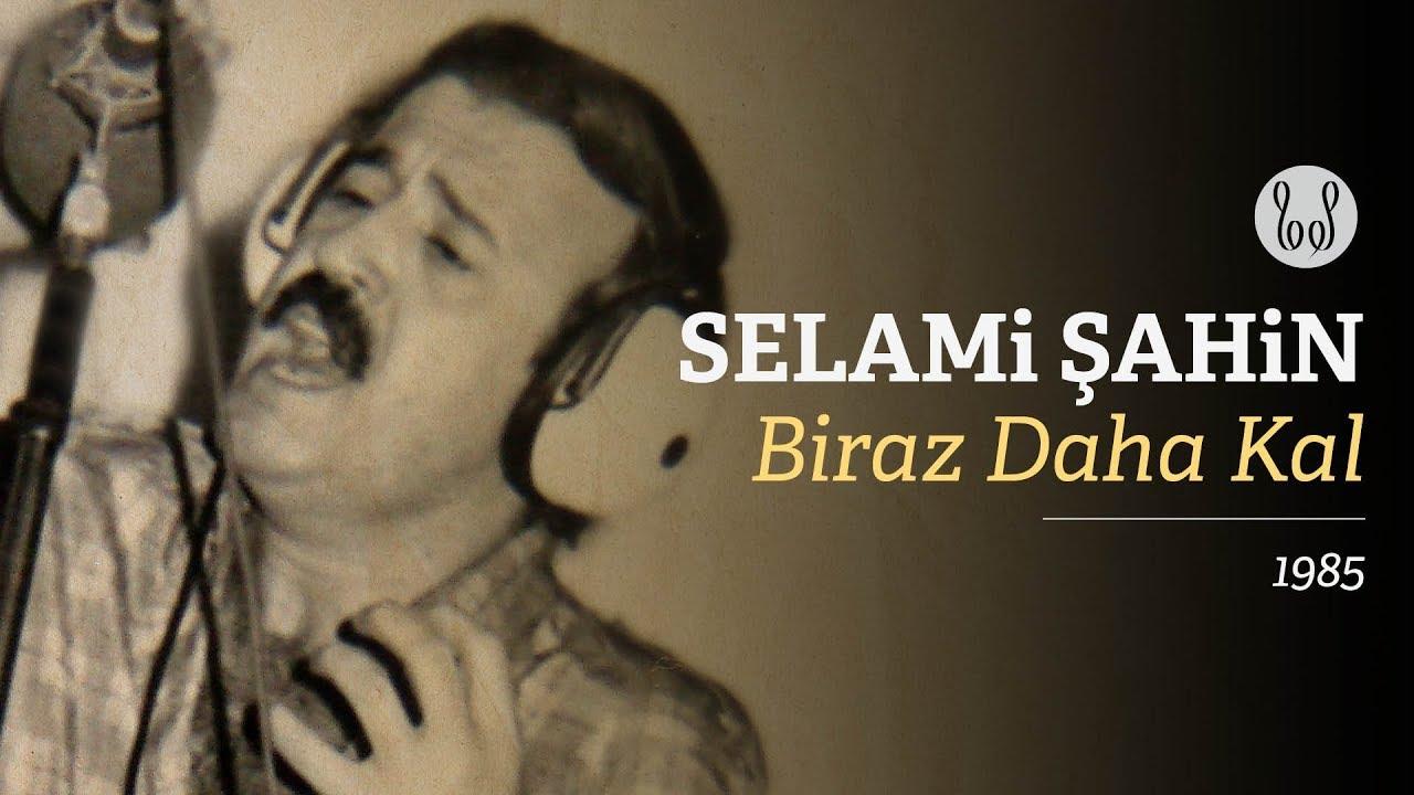 Selami Şahin - Biraz Daha Kal (Official Audio)