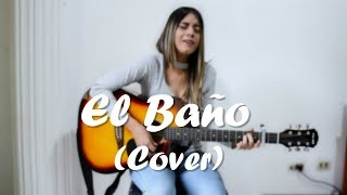 EL BAÑO - ENRIQUE IGLESIAS FT. BAD BUNNY  | MAFE GONZALEZ (COVER)